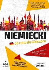 Okładka książki Niemiecki od rana do wieczora Agnieszka Drummer,Agnieszka Sochal,Przemysław Wolski