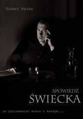 Okładka książki Spowiedź świecka. Bo porozmawiać można z każdym... Hubert Kęska