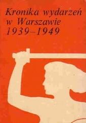 Okładka książki Kronika wydarzeń w Warszawie 1939 - 1949 Władysław Bartoszewski,Leszek Moczulski,Bogdan Brzeziński