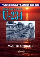 Okładka książki Misja Specjalna U 234 Mariusz Borowiak
