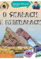 Okładka książki Radosław Żbikowski opowiada o skałach i minerałach Radosław Żbikowski