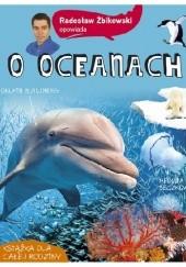 Okładka książki Radosław Żbikowski opowiada o oceanach Radosław Żbikowski