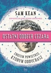 Okładka książki Ostatni oddech Cezara. Zrozum powietrze, którym oddychasz Sam Kean