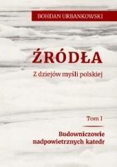 Okładka książki Źródła. Z dziejów myśli polskiej Bohdan Urbankowski