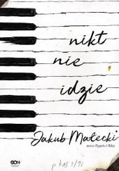 Okładka książki Nikt nie idzie Jakub Małecki