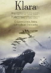 Okładka książki Klara. O dziewczynce, która śpiewała po francusku Wojciech Stankowski