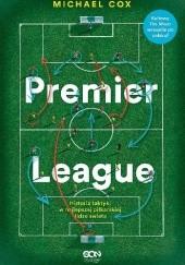 Okładka książki Premier League. Historia taktyki w najlepszej piłkarskiej lidze świata Michael Cox