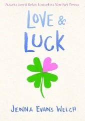 Okładka książki Love & Luck Jenna Evans Welch