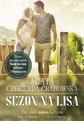Okładka książki Sezon na lisa Agata Czykierda-Grabowska