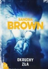 Okładka książki Okruchy zła Sandra Brown