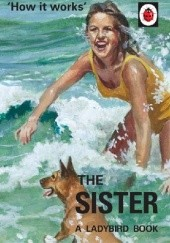 Okładka książki How it Works: The Sister J.A. Hazeley,Joel Morris