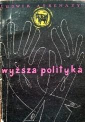 Okładka książki Wyższa polityka Ludwik Aškenazy