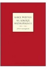 Okładka książki Karol Wojtyła na Soborze Watykańskim II - zbiór wystąpień Robert Skrzypczak