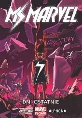 Okładka książki Ms Marvel: Dni ostatnie Christos Gage,Dan Slott,Adrian Alphona,G. Willow Wilson,Giuseppe Camuncoli