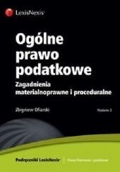 Okładka książki Ogólne prawo podatkowe. Zagadnienia materialnoprawne i proceduralne Zbigniew Ofiarski