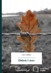 Okładka książki Dzień  i  noc Leo Lipski