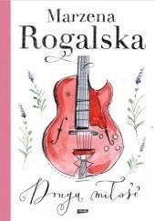 Okładka książki Druga miłość Marzena Rogalska