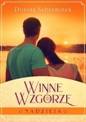Okładka książki Winne wzgórze. Nadzieja Dorota Schrammek