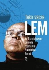 Okładka książki Tako rzecze Lem. Ze Stanisławem Lemem rozmawia Stanisław Bereś Stanisław Lem,Stanisław Bereś
