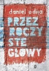 Okładka książki Przezroczyste głowy Daniel Odija