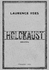 Okładka książki Holokaust. Nowa historia Laurence Rees