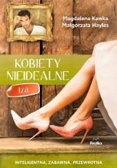Okładka książki Kobiety nieidealne. Iza Magdalena Kawka,Małgorzata Hayles