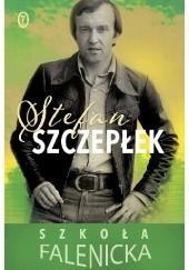 Okładka książki Szkoła falenicka Stefan Szczepłek