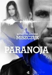Okładka książki Paranoja Katarzyna Berenika Miszczuk