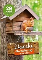 Okładka książki Domki dla zwierząt w ogrodzie Markus Gastl