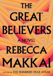 Okładka książki The Great Believers Rebecca Makkai