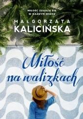 Okładka książki Miłość na walizkach Małgorzata Kalicińska