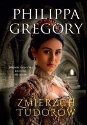 Okładka książki Zmierzch Tudorów Philippa Gregory