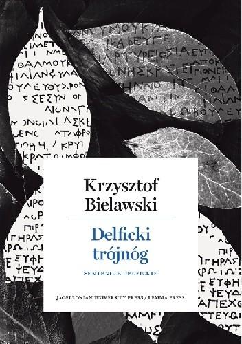 Delficki Trójnóg Sentencje Delfickie Krzysztof Bielawski