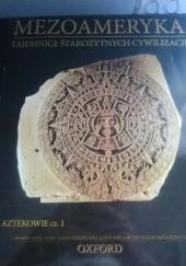 Okładka książki Mezoameryka. Aztekowie cz. 1 praca zbiorowa