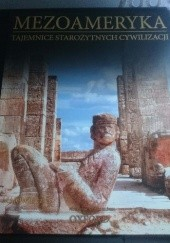 Okładka książki Mezoameryka. Majowie cz. 2 praca zbiorowa