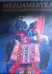 Okładka książki Mezoameryka. Majowie cz. 3 praca zbiorowa