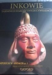 Okładka książki Inkowie. Imperium w Andach cz. 1 praca zbiorowa