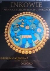 Okładka książki Inkowie. Imperium w Andach cz. 2 praca zbiorowa