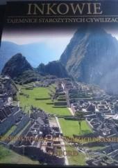 Okładka książki Inkowie. Odkrywcy i Badacze Cywilizacji Inkaskiej praca zbiorowa