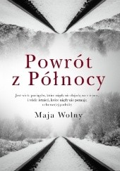 Okładka książki Powrót z Północy Maja Wolny