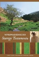 Okładka książki Wprowadzenie do Starego Testamentu : praktyczne informacje o każdej księdze John Adair,Kelly Mathews