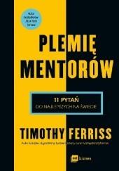 Okładka książki Plemię mentorów. 11 pytań do najlepszych na świecie Timothy Ferriss