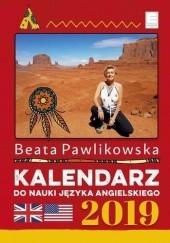 Okładka książki Kalendarz Do Nauki Języka Angielskiego 2019 Beata Pawlikowska