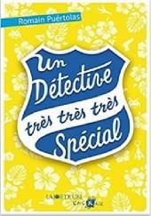 Okładka książki Un détective très très très spécial Romain Puértolas