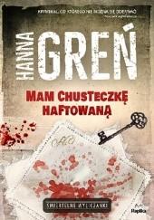 Okładka książki Mam chusteczkę haftowaną Hanna Greń
