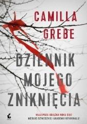 Okładka książki Dziennik mojego zniknięcia Camilla Grebe