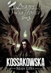 Okładka książki Bramy Światłości: Tom 3 Maja Lidia Kossakowska
