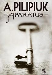 Okładka książki Aparatus Andrzej Pilipiuk