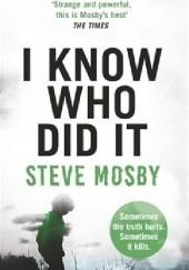 Okładka książki I Know Who Did It Steve Mosby