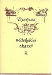 Okładka książki Dyaryusz wideńskiej okazyji Jmci Pana Mikołaja na Dyakowcach Dyakowskiego podstolego latyczewskiego Mikołaj Dyakowski